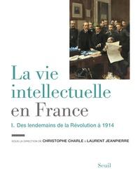 Galabria.be La vie intellectuelle en France - Tome 1, Des lendemains de la Révolution à 1914 Image