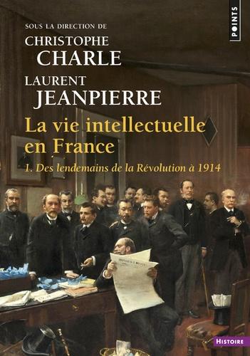 La vie intellectuelle en France. Tome 1, Des lendemains de la Révolution à 1914