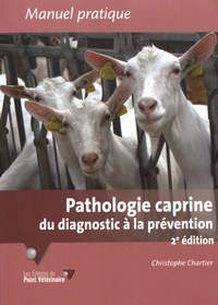 Christophe Chartier - Pathologie caprine - Du diagnostic à la prévention.