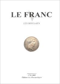 Christophe Charve et Jean-Claude Deroche - Le Franc - Les monnaies.