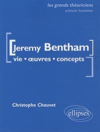 Christophe Chauvet - Jeremy Bentham - Vie, oeuvres, concepts.
