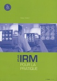 Christophe Chelle et Gabriella Hottya - Atlas d'IRM pour la pratique. 1 Cédérom