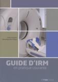 Christophe Chelle et Jean-Philippe Dillenseger - Guide d'IRM en pratique courante.