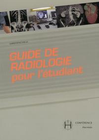 Christophe Chelle et Bernard Pierre - Guide de radiologie pour l'étudiant ; Urgences abdomen et pelvis - Pack 2 volumes.