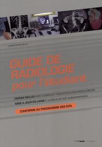 Christophe Chelle - Guide de radiologie pour l'étudiant.