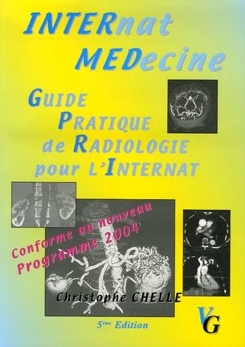 Christophe Chelle - Guide Pratique de Radiologie pour l'Internat.