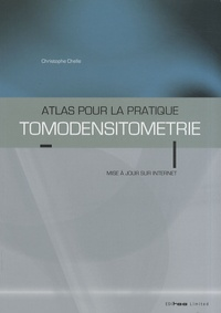 Christophe Chelle - Tomodensitométrie - Atlas pour la pratique.