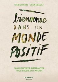 Christophe Chenebault - Bienvenue dans un monde positif.