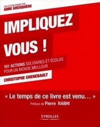 Christophe Chenebault - Impliquez-vous ! - 101 actions solidaires et écolos pour un monde meilleur.