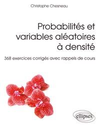 Probabilités et variables aléatoires à densité - 368 exercices corrigés avec rappels de cours.pdf