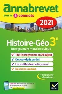 Christophe Clavel et Jean-François Lecaillon - Annales du brevet Annabrevet 2021 Histoire-géographie EMC 3e - sujets, corrigés & conseils de méthode.
