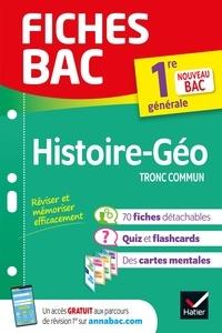 Christophe Clavel et Grégoire Gueilhers - Fiches bac Histoire-Géographie 1re générale (tronc commun) - nouveau programme de Première (2020-2021).