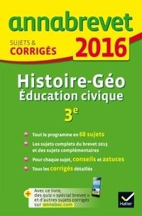 Christophe Clavel et Jean-François Lecaillon - Histoire Géographie Education civique 3e - Sujets et corrigés.