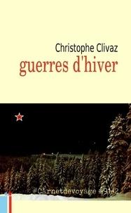 Christophe Clivaz - Guerres d'hiver.