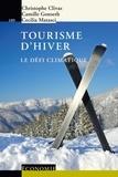 Christophe Clivaz et Camille Gonseth - Tourisme d'hiver - Le défi climatique.