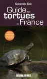 Christophe Coïc et Laurent Couzi - Guide des tortues de France.