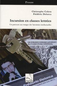 Christophe Colera et Frédéric Delorca - Incursions en classes lettrées - Un parcours aux marges des baronnies intellectuelles.