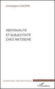Christophe Colera - Individualité et subjectivité chez Nietzsche.