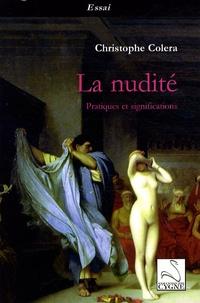 Christophe Colera - La nudité - Pratiques et significations.
