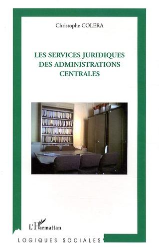 Christophe Colera - Les services juridiques des administrations centrales.