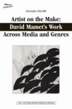 Christophe Collard - Artist on the Make: David Mamet's Work Across Media and Genres.