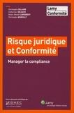 Christophe Collard et Catherine Delhaye - Risque juridique et conformité - Manager la compliance.