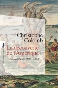 Christophe Colomb - La découverte de l'Amérique - Ecrits complets (1492-1505).