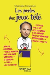 Christophe Combarieu - Les perles des jeux télé.