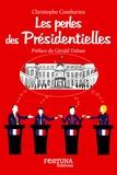 Christophe Combarieu - Les perles des présidentielles.