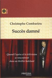 Christophe Combarieu - Succès damné.