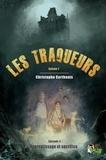 Christophe Corthouts - Les traqueurs, épisode 3 - Apprentissage et sacrifice.