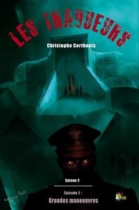 Christophe Corthouts - Les Traqueurs Saison 2 : épisode 2 - Grandes manoeuvres.