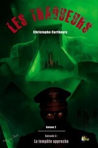 Christophe Corthouts - Les Traqueurs Saison 2 : épisode 3, la tempête approche.