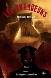Christophe Corthouts - Les Traqueurs Saison 2 : épisode 4 - L'attaque des nazombies.