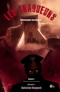 Christophe Corthouts - Les Traqueurs Saison 2, épisode 5 - Opération Vanguard.
