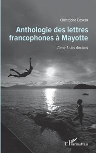 Anthologie des lettres francophones à Mayotte - Tome 1, Les anciens.pdf