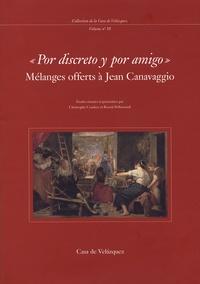 """Christophe Couderc et Benoît Pellistrandi - """"Por discreto y por Amigo"""" - Mélanges offerts à Jean Canavaggio."""