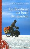 Christophe Cousin - Le Bonheur au bout du guidon - 30000 kms et 585 jours d'aventures au bout de la terre.