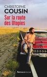 Christophe Cousin - Sur la route des utopies.