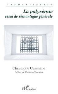 Christophe Cusimano - La polysémie - Essai de sémantique générale.