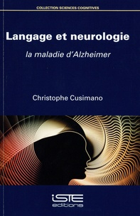 Christophe Cusimano - Langage et neurologie - La maladie d'Alzheimer.