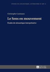 Christophe Cusimano - Le Sens en mouvement - Etudes de sémantique interprétative.