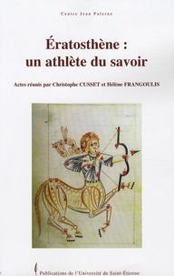 Christophe Cusset et Hélène Frangoulis - Eratosthène : un athlète du savoir.