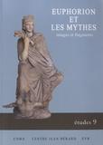 Christophe Cusset - Euphorion et les mythes - Images et fragments.