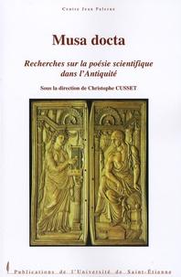 Christophe Cusset - Musa docta - Recherches sur la poésie scientifique dans l'Antiquité.