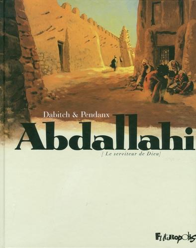 Abdallahi, Le serviteur de Dieu. Intégrale