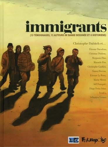Christophe Dabitch - Immigrants - 13 témoignages, 13 auteurs de bande dessinée et 6 historiens.
