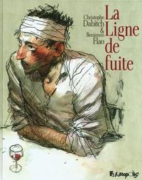 Christophe Dabitch et Benjamin Flao - La Ligne de fuite.
