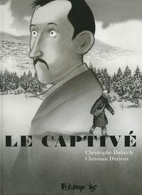 Christophe Dabitch et Christian Durieux - Le captivé.