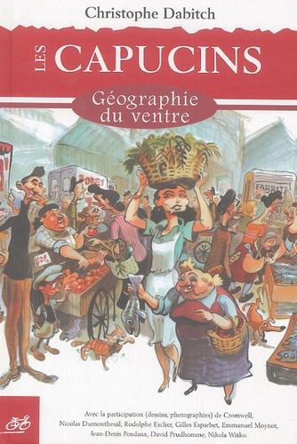 Christophe Dabitch - Les Capucins - Géographie du ventre.